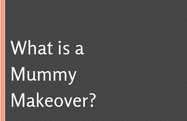 What is a Mummy Makeover?